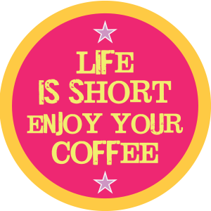 Life Is Short Coffee Pink
